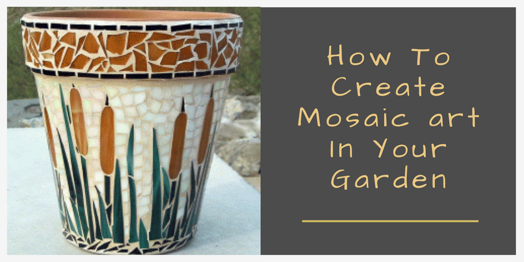 How To Create Mosaic Art In Garden